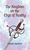 The Kingdom on the Edge of Reality, Gahan Hanmer, 1937293629