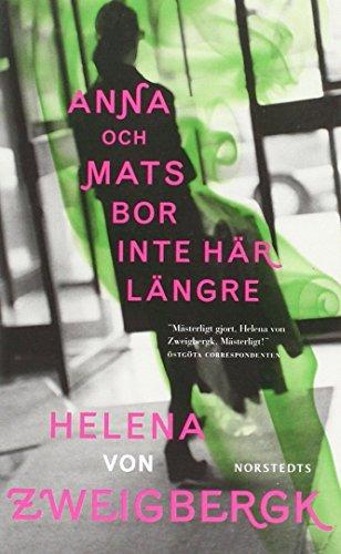 Anna och Mats bor inte har langre (av Helena von Zweigbergk) [Imported] [Paperback] (Swedish) (Anna och Mats, del 2)