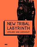 img - for New Tribal Labyrinth: Atelier Van Lieshout book / textbook / text book