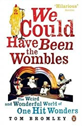 We Could Have Been the Wombles: The Weird and Wonderful World of One-hit Wonders