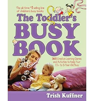 The Toddlers Busy Book 365 Creative Games And Activities To Keep Your 1 12- To 3-year-old Busy from Meadowbrook