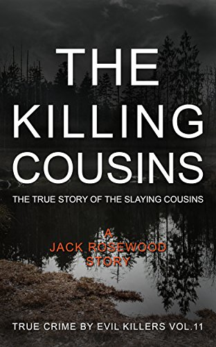 Amazon the killing cousins the true story of the slaying the killing cousins the true story of the slaying cousins historical serial killers and fandeluxe Choice Image