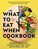 The What to Eat When Cookbook: 125 Deliciously Timed Recipes