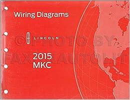 2015 lincoln mkc wiring diagram manual original: lincoln: amazon com: books