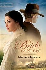 A Bride for Keeps (Unexpected Brides Book #1): A novel