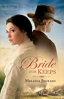 A Bride for Keeps (Unexpected Brides Book #1): A Novel by [Jagears, Melissa]