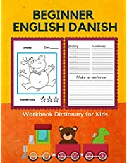 Beginner English Danish Workbook Dictionary for Kids: 100 First bilingual flash cards learning games for children to learn basic animals words with fun coloring pictures books. Quick way to improve reading and writing skills with easy worksheets. (5-8 yr)