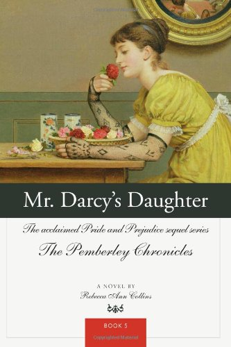 Download Mr. Darcy's Daughter: The acclaimed Pride and Prejudice sequel series (The Pemberley Chronicles) PDF