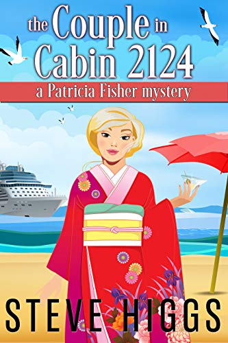 The Couple in Cabin 2124: A Patricia Fisher Mystery (Cruise Mysteries Book 4) by [higgs, steve]