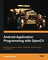 Android Application Programming with OpenCV Front Cover