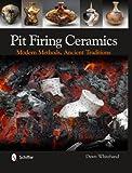 Pit Firing Ceramics, Dawn Whitehand, 0764341723
