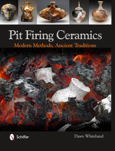 Traditions Ceramic - Pit Firing Ceramics: Modern Methods, Ancient Traditions