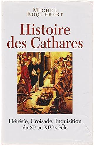 En ligne Histoire des Cathares. Hérésie, Croisade, Inquisition, du XIe au XIVe siècle. epub pdf