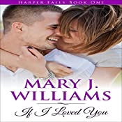 If I Loved You: Harper Falls, Book 1 | Mary J. Williams