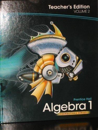Algebra 1, Teacher's Edition, Volume 2 (Foundations Series) -  Prentice Hall, Pearson