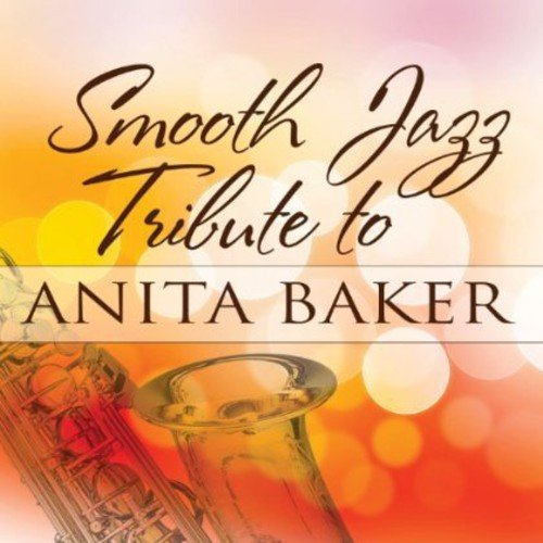 Smooth Jazz Tribute to Anita Baker by Anita