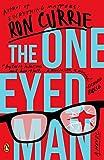 The One-Eyed Man: A Novel