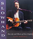 img - for Slowhand: The Life and Music of Eric Clapton book / textbook / text book