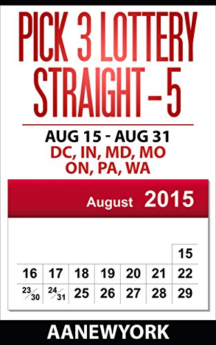 Pick 3 Lottery Straight-5: Aug 15 - Aug 31: DC, IN, MD, MO