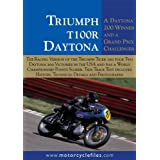 TRIUMPH T100R DAYTONA (1966-1969): A DOUBLE WINNER IN THE DAYTONA 200 AND A GRAND PRIX CHALLENGER (THE MOTORCYCLE FILES)