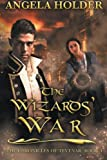 The Wizards' War (The Chronicles of Tevenar) (Volume 4)