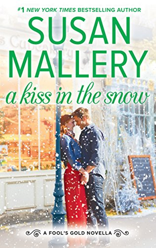 (A Kiss in the Snow (Kindle Single) (Fool's Gold))