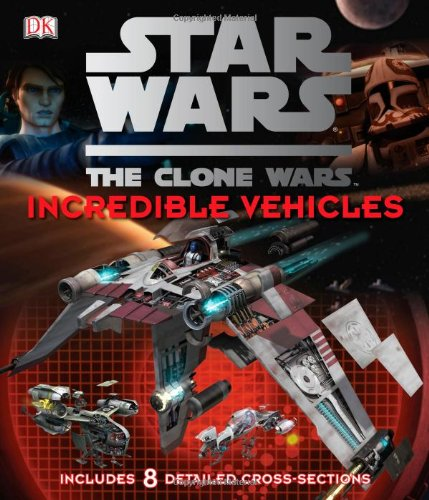 Star Wars: The Clone Wars- Incredible Vehicles by DK CHILDREN (Image #3)