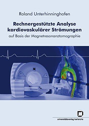 Rechnergestützte Analyse kardiovaskulärer Strömungen: Auf Basis der Magnetresonanztomographie