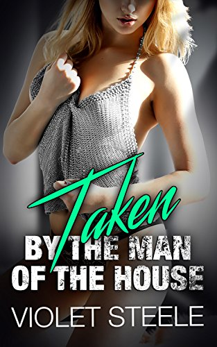 Search : Taken by the man of the house: Age Gap Taboo Stories for Adults with Explicit Sex (Dirty Nasty Things Book 4)