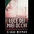 Luce dei miei occhi (Nora Cooper #2) (Italian Edition)