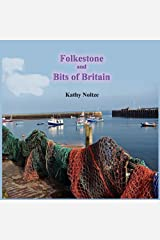 Folkestone and Bits of Britain by Noltze, Kathy (2008) Paperback Paperback