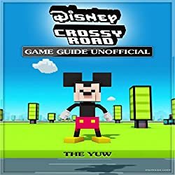 Disney Crossy Road Game Guide - Unofficial