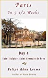 img - for Paris in 5 1/2 Weeks : Saint Sulpice, Saint Germain de Pres - Day 4 book / textbook / text book