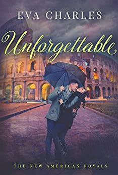 Unforgettable (The New American Royals) by [Charles, Eva]