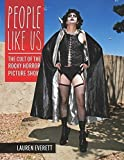 People Like Us: The Cult of The Rocky Horror Picture Show by Lauren Everett (2015-05-03)