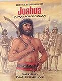Joshua: Conqueror of Canaan (Heroes and Warriors)