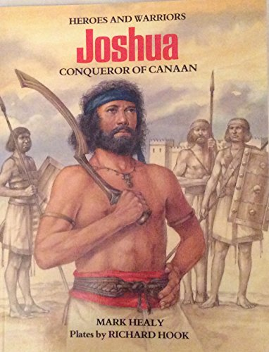 Joshua: Conqueror of Canaan (Heroes and Warriors) by Brand: Firebird