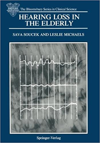 Download Hearing Loss in the Elderly: Audiometric, Electrophysiological and Histopathological Aspects (The Bloomsbury Series in Clinical Science) PDF, azw (Kindle), ePub