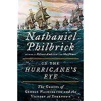 In the Hurricane's Eye: The Genius of George Washington...