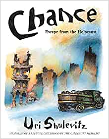 Chance: Escape from the Holocaust: Memories of a Refugee Childhood  (9780374313715): Shulevitz, Uri: Books - Amazon.com
