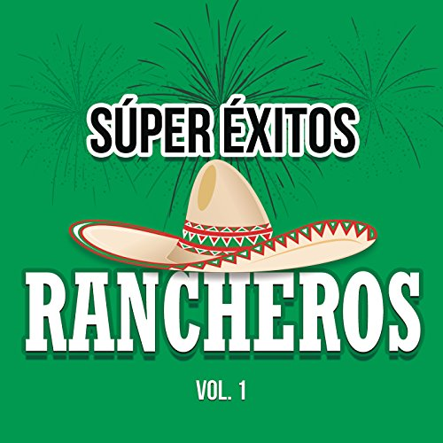 ... Súper Éxitos Rancheros Vol. 1