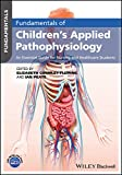 Fundamentals of Children's Applied Pathophysiology- An Essential Guide for Nursing and HealthcareStudents