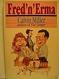 Fred 'n' Erma, Calvin Miller, 0830812105