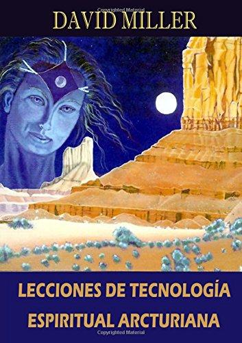 Lecciones de Tecnología Espiritual Arcturiana  [Miller, David K.] (Tapa Blanda)