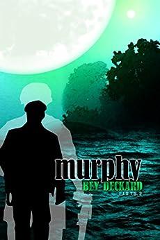 Murphy (F.I.S.T.S. Book 2) by [Deckard, Bey]