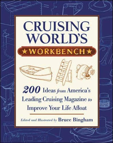 Cruising World's Workbench: 200 Ideas from America's Leading Cruising Magazine to Improve Your Life Afloat by International Marine/Ragged Mountain Press
