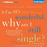 If I'm So Wonderful, Why Am I Still Single?: Ten Strategies That Will Change Your Love Life Forever  | Susan Page