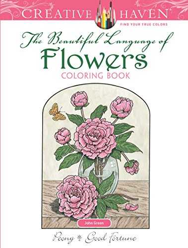 Creative Haven The Beautiful Language of Flowers Coloring Book (Creative Haven Coloring Books) (Creative Haven Flower Art)