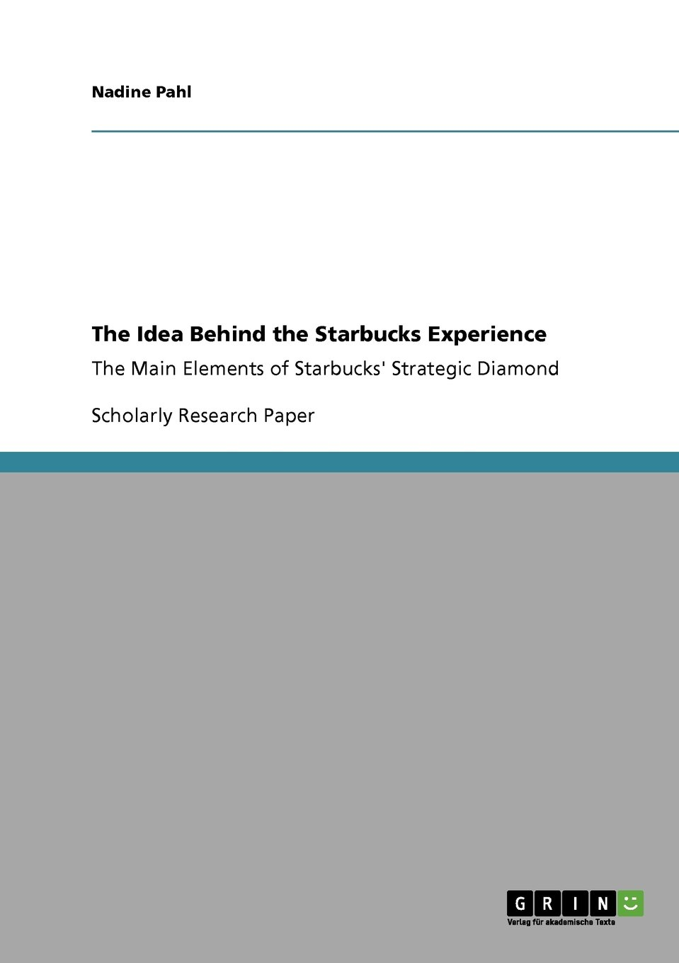 the idea behind the starbucks experience nadine pahl the idea behind the starbucks experience nadine pahl 9783640302994 com books