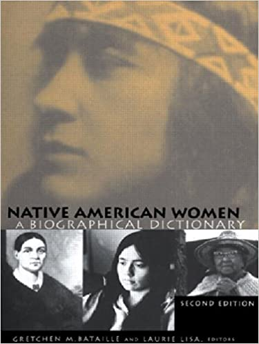 Native American Women: A Biographical Dictionary (Biographical Dictionaries of Minority Women)